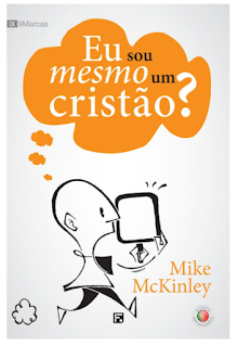 Livro Eu sou mesmo um cristão de Mike Mckinley