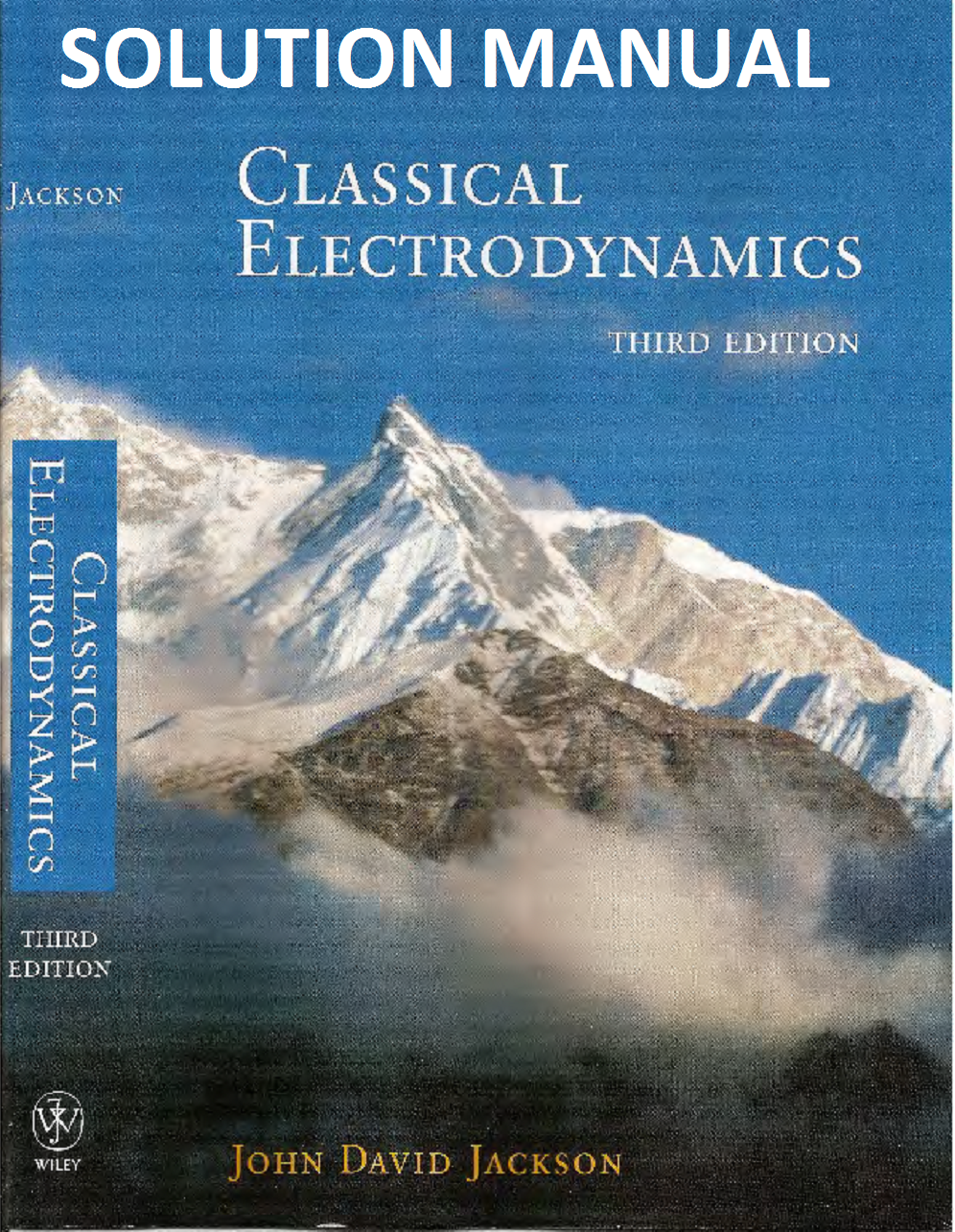 SOLUTION MANUAL : CLASSICAL ELECTRODYNAMICS 3rd edition by JOHN DAVID  JACKSON