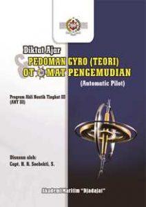 Buku Pedoman Gyro (Teori) Dan Otomat Pengemudian (Automatic Pilot)