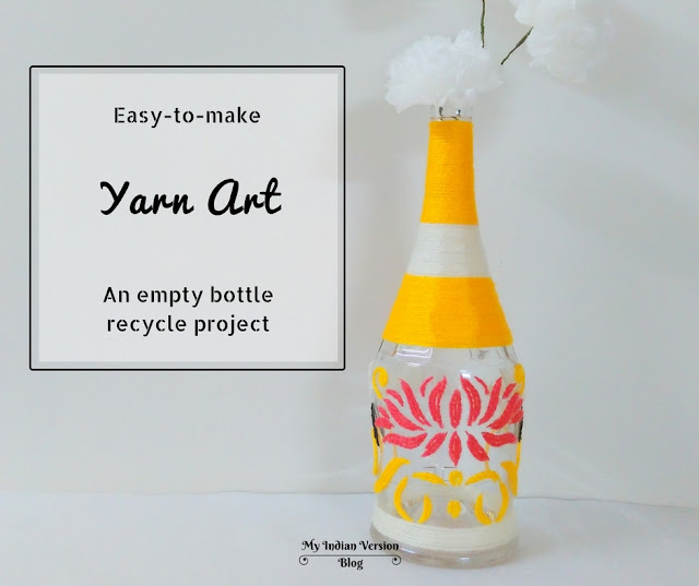 easy-to-make-yarn-art-empty-bottle-recycle-project-myindianversion-blog