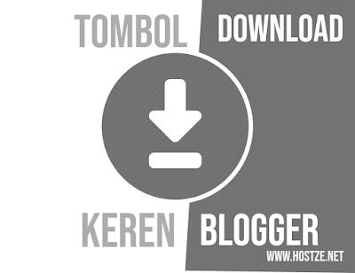 Cara Membuat Tombol Download Keren di Blogger Lengkap - hostze.net