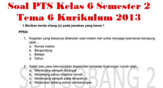 Soal PTS Kelas 6 Semester 2 Tema 6 Kurikulum 2013