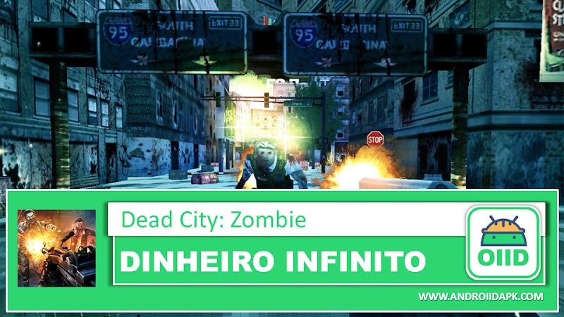 DEAD CITY: Zombie – APK MOD HACK – Dinheiro Infinito