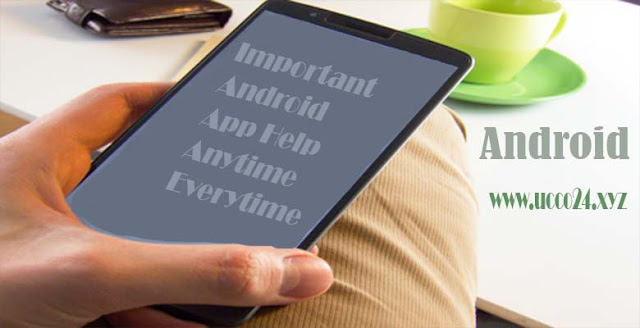 6 Important Apps for Your Android Phones