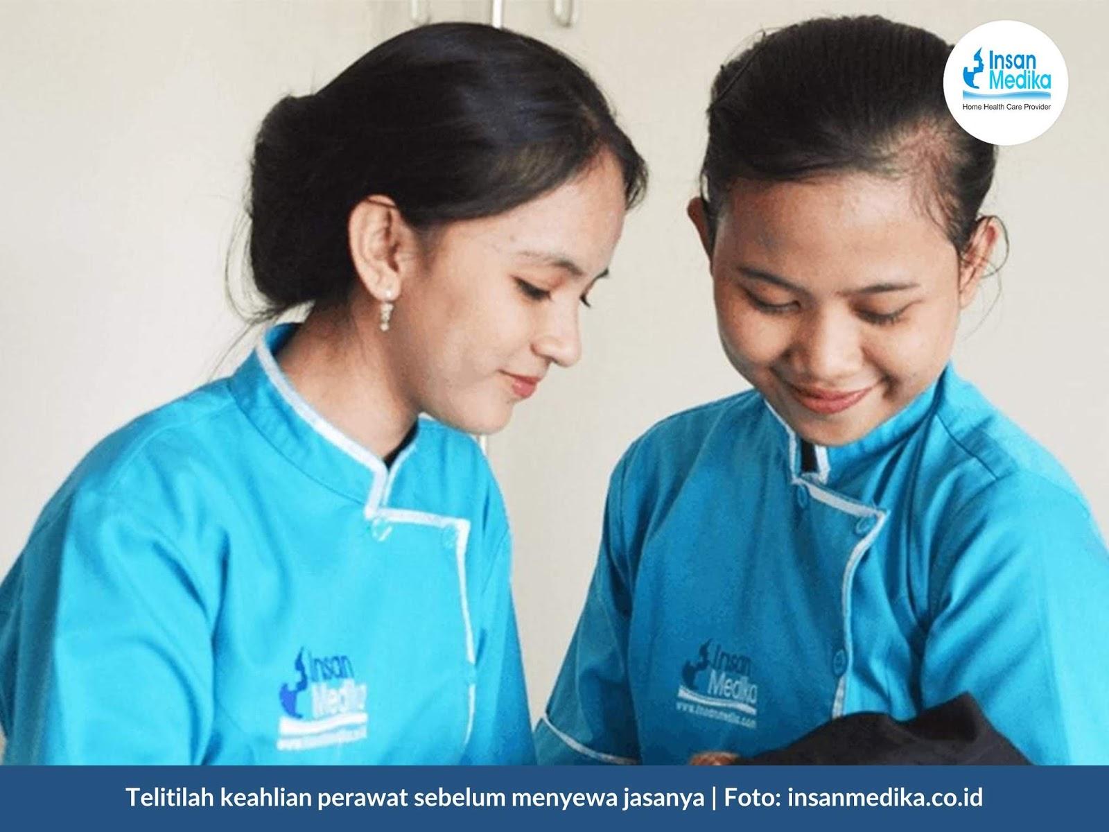 Adhi Nugroho Nodi Cari Jasa Perawat Home Care Terbaik Di Indonesia Pilih Insan Medika Saja
