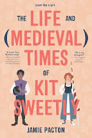 Cover of The Life and Medieval Times of Kit Sweetly