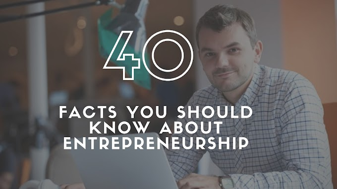 40 Interesting Facts On Entrepreneurship You Should Definitely Check Out-StartupKnock