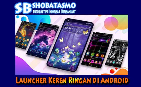 Launcher Keren Ringan di Android