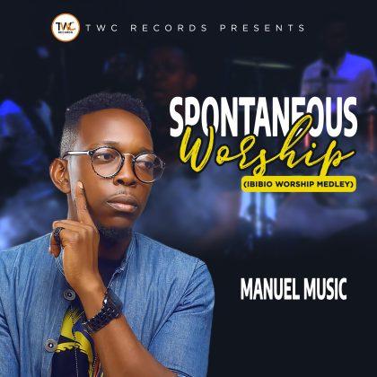 Audio: Manuel Music – Spontaneous Worship (Ibibio Worship Medley)