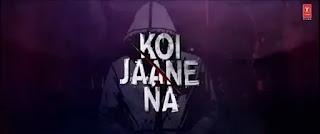 Koi Jaane Na (Title Track) Lyrics - Armaan Malik
