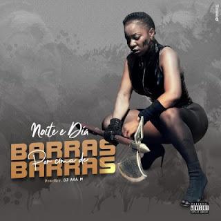 BAIXAR MP3 | Noite & Dia - Barras Por Cima de Baras (Prod. Dj Aka M) | 2019