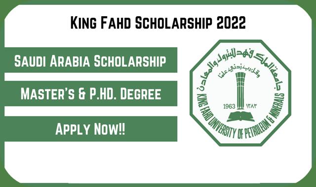منحة جامعة  الملك فهد الدراسية الممولة بالكامل في المملكة العربية السعودية عام 2022