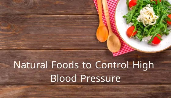 Natural Foods to Control High Blood Pressure