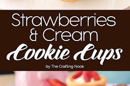Strawberries and Cream Cookie Cups