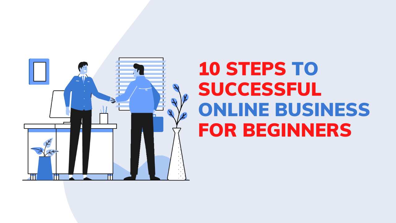 10 Step to Successful Online Business For Beginners