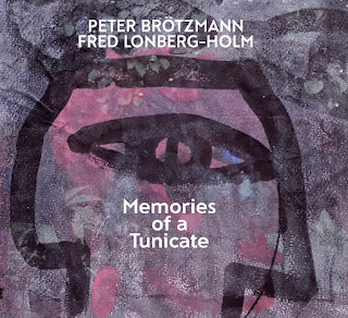Peter Brötzmann, Fred Lonberg-Holm, Memories of a Tunicate
