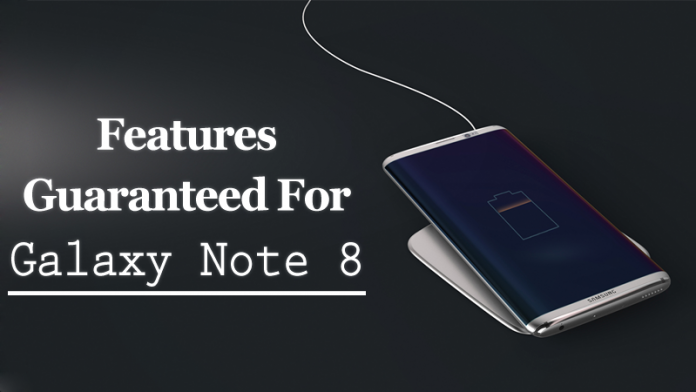 6 Features Guaranteed For Samsung Galaxy Note 8