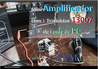 Mini Amplificador com 1 Transistor 13007 de Fonte de PC