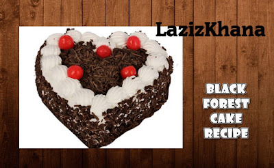 Black Forest Cake Recipe in Roman English - Black Forest Cake Banane ka Tarika