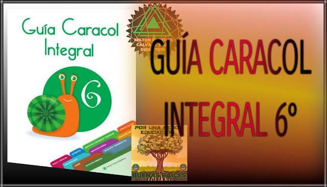 GUÍA CARACOL INTEGRAL-SEXTO GRADO-6°