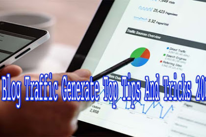 Blog Traffic Generate Top Tips And Tricks 2019