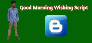 Download Good Morning Wishing Script For Blogger