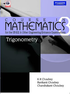 TRIGONOMETRY:- COURSE IN MATHEMATICS FOR IIT JEE & OTHER ENGINEERING ENTRANCE EXAMINATION