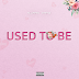 "New Song: Kwame Dame Releases ""Used To Be"""
