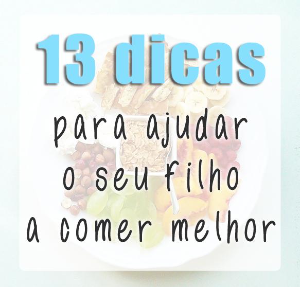 13_dicas_para_ajudar_o_seu_filho_a_comer_melhor