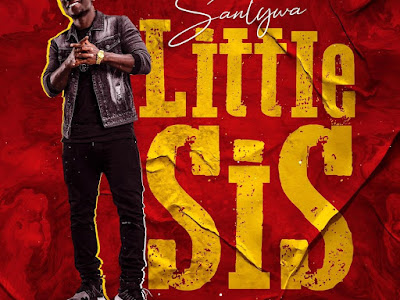 DOWNLOAD MP3: Santywa - Little Sis