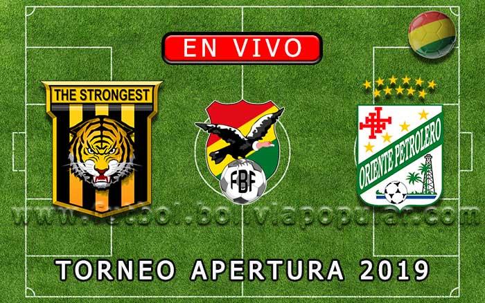 【En Vivo Online】The Strongest vs. Oriente Petrolero - Torneo Apertura 2019