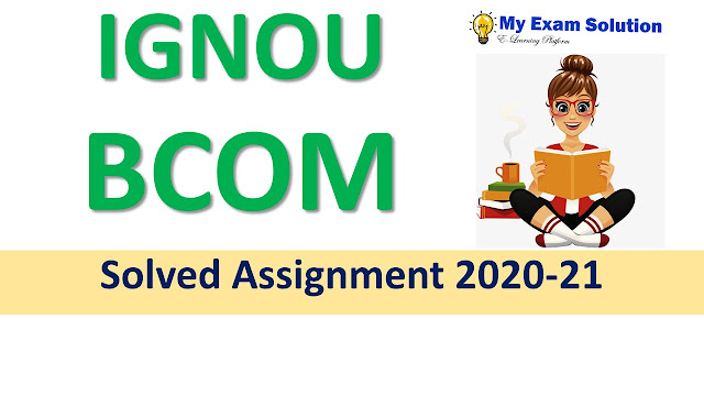 IGNOU BCOM Solved Assignment 2020-21