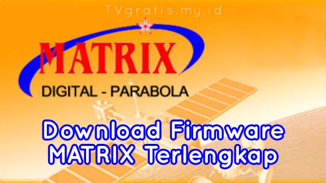 Download Firmware Matrix Terlengkap