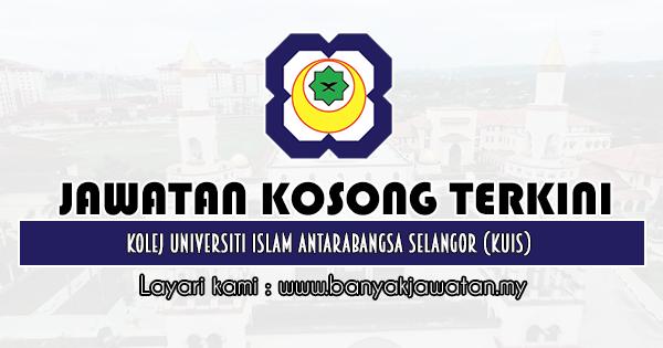 Jawatan Kosong 2020 di Kolej Universiti Islam Antarabangsa Selangor (KUIS)