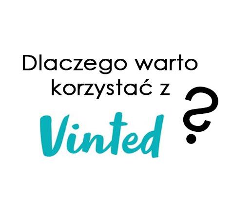 Dlaczego warto korzystać z Vinted?