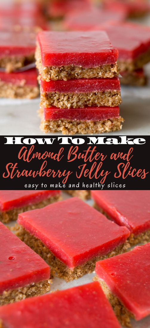 Almond Butter and Strawberry Jelly Slices #desserts #cakerecipe #chocolate #fingerfood #easy
