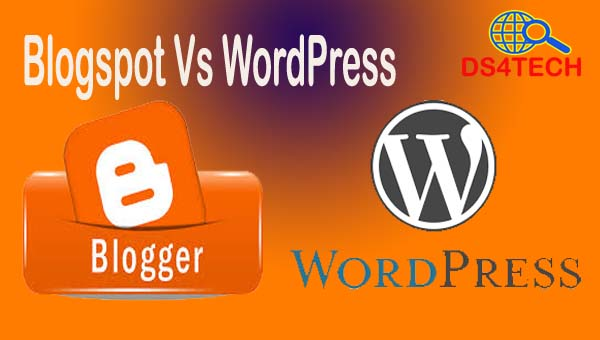Which Blogspot Vs WordPress Is Better? What do you use