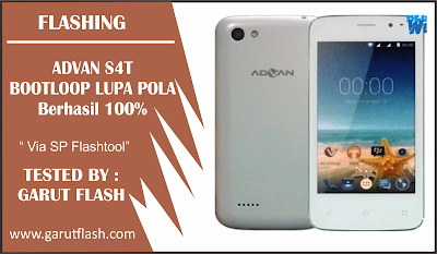 Cara Flash Advan S4T Bootloop Lupa Pola Via Research Download Tested 100%
