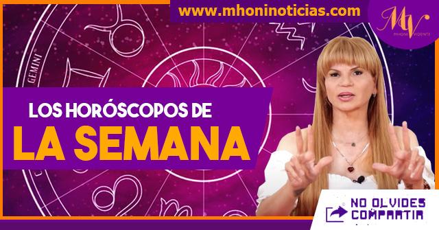 Los horóscopos de la semana del 12 al 16 de Julio del 2021 - Mhoni Vidente