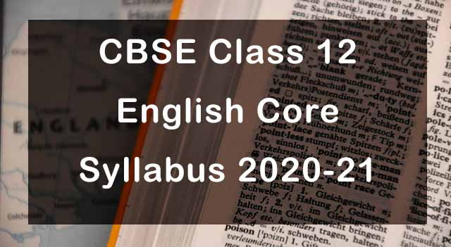 CBSE Class 12 English Core Syllabus 2020-21