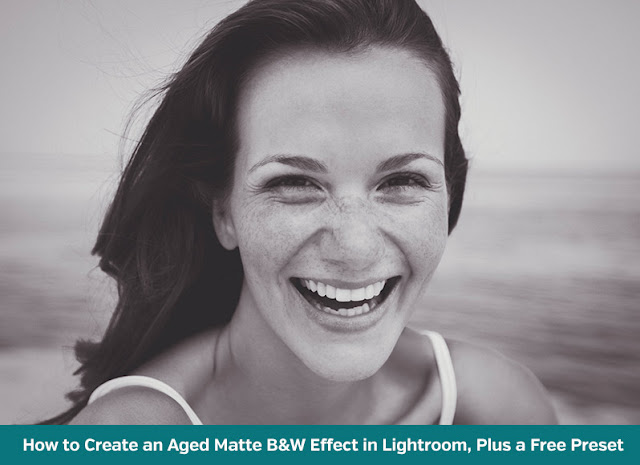 How to Create an Aged, Matte Black & White Effect in Lightroom