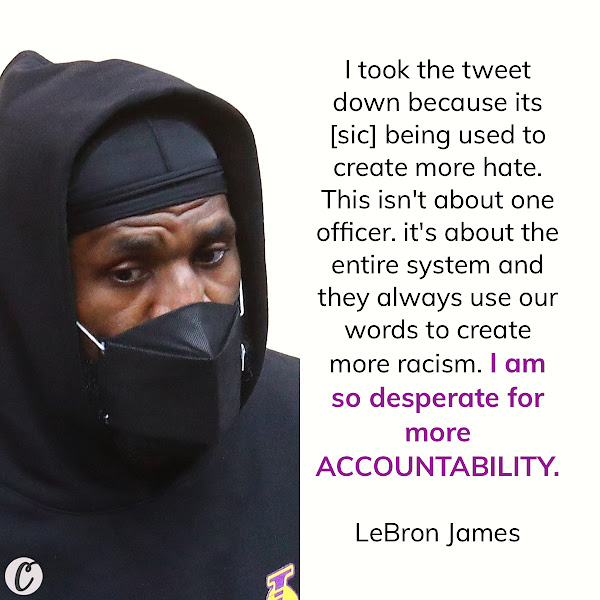 I took the tweet down because its [sic] being used to create more hate. This isn't about one officer. it's about the entire system and they always use our words to create more racism. I am so desperate for more ACCOUNTABILITY. — LeBron James