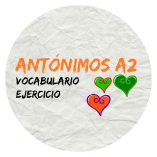 VOCABULARIO ELE. Antónimos A2