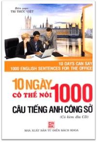 10 Ngày Có Thể Nói 1000 Câu Tiếng Anh Công Sở - Tri Thức Việt
