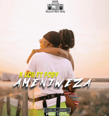 AUDIO | K LOH Ft. FOBY - Ameniweza | Download New song
