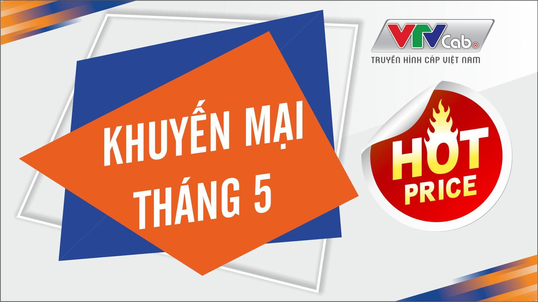 VTVCab tại TPHCM - Khuyến mãi lắp truyền hình cáp + Internet tháng 5/2021