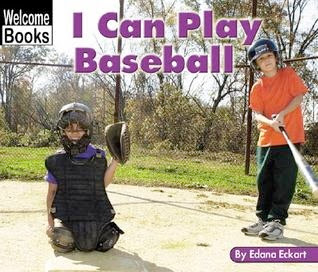 bookcover of I CAN PLAY BASEBALL  (Welcome Books: Sports)  by Edana Eckart