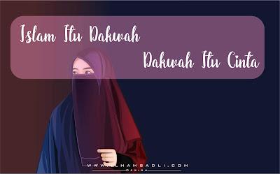 Islam Itu Dakwah dan Dakwah itu Cinta