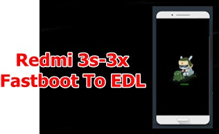 Fastboot To EDL Redmi 3x