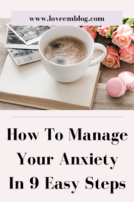 How to manage anxiety in 9 easy steps - this image you can pin to pinterest.
